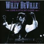 Come a Little Bit Closer: The Best of Willy DeVille Live
