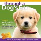 Through a Dog's Ear: Music to Calm Your Puppy, Vol. 2