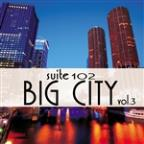 Suite 102: Big City, Vol.3