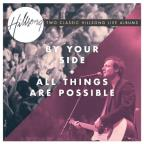 By Your Side/All Things Are Possible
