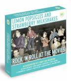 Lemon Popsicles and Strawberry Milkshakes: Rock 'N' Roll at the Movies