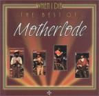 Best of Motherlode/When I Die