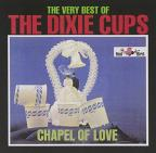 Very Best of the Dixie Cups: Chapel of Love