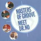Masters of Groove Meet Dr. No