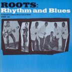 Roots: Rhythm & Blues