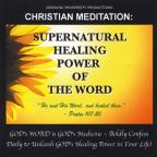 Christian Meditation: Supernatural Healing Power