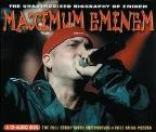 Maximum Eminem: The Unauthorised Biography of Eminem