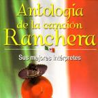 Antologia De La Cancion Ranchera
