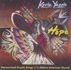 Hope: Harmonized Peyote Songs of the Native American Church