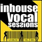 Inhouse Vocal Sessions Volume 1