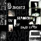 Johnnie Valentino: Eight Shorts in Search of David Lynch