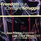 Freedom is a Constant Struggle: Live at Hot Times 2005 (In the wake of Katrina)