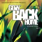Quickstar Productions Presents : Goin Back Home International volume 1