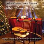 Wherefore Arts Presents This Time & Place / Variou
