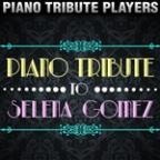 Piano Tribute To Selena Gomez