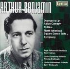 Arthur Benjamin: Overture to an Italian Comdey; Cotillon; North American Square Dance Suite