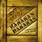 Manana's Bananas: Compiled By Andy Mason