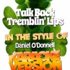 Talk Back Tremblin' Lips (In The Style Of Daniel O'Donnell) [karaoke Version] - Single
