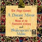 Distant Mirror: Music of the 14th Century and Shaklespeare's Music