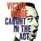 Victor Borge: Caught in the Act