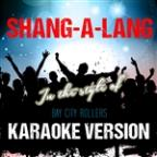 Shang-A-Lang (In The Style Of Bay City Rollers) [karaoke Version] - Single