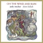 Oh the Wind and Rain: Eleven Ballads