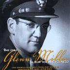 Only Glenn Miller Album You'll Ever Need