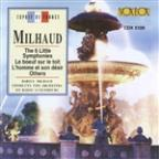 Darius Milhaud: The 6 Little Symphonies; L boeuf sur le toit; L'homme et son desir; Others