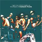 I Got My Mind Made Up: The Best of Instant Funk