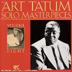 Art Tatum Solo Masterpieces, Vol. 8