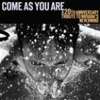 Come As You Are: A 20th Anniversary Tribute To Nirvana's Nevermind