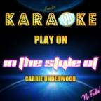 Play On (In The Style Of Carrie Underwood) [karaoke Version] - Single