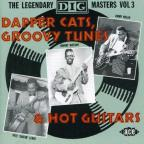 Dapper Cats, Groovy Tunes & Hot Guitars: The Legendary Dig Masters, Vol. 3