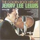 Golden Rock Hits of Jerry Lee Lewis