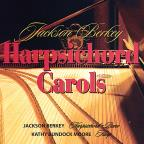 Jackson Berkey: Harpsichord Carols