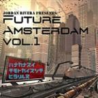 Jordan Rivera Presents: Future Amsterdam, Vol. 1