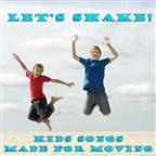 Let's Shake! Kid's Songs For Moving