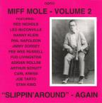 Slippin' Around Again: Miff Mole, Vol. 2