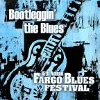 Bootleggin' The Blues: 15th Annual Fargo Blues Fes
