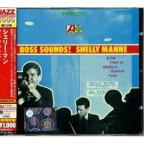 Boss Sounds: Shelly Manne & His Men At Shelly's Ma