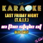 Last Friday Night (T.G.I.F.) [in The Style Of Glee Cast] [karaoke Version] - Single