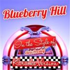 Blueberry Hill (In The Style Of Elvis Presley) [karaoke Version] - Single