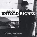 Untold Riches/Modern Day Gangster