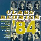 Class Reunion '84: Greatest Hits Of 1984