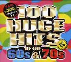 100 Huge Hits Of The 60s & 70s