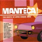 Manteca: The Roots Of Afro-Cuban Jazz