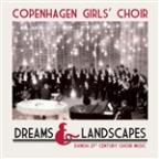 Dreams & Landscapes: Danish 21st Century Choir Music