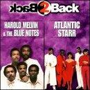 Back 2 Back: Harold Melvin & the Blue Notes/Atlantic Starr