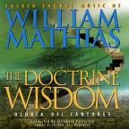 Doctrine of Wisdom: Sacred Choral Music of William Mathias