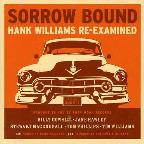 Sorrow Bound-Hank Williams Re-Examined